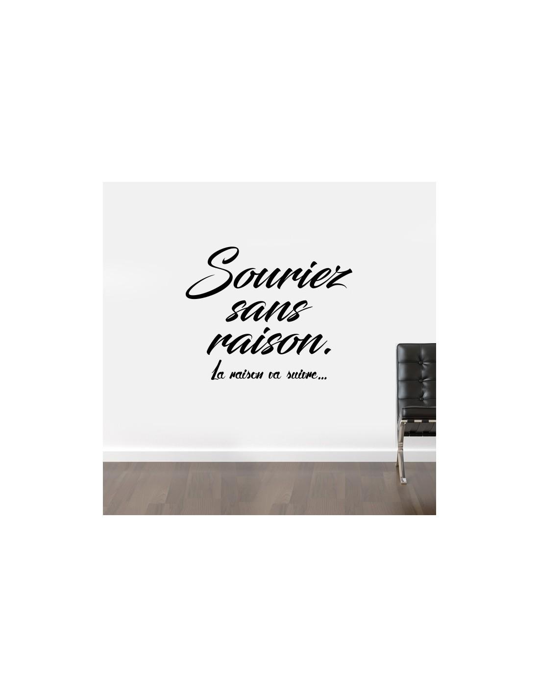 stickers citation souriez sans raison la raison va suivre. Black Bedroom Furniture Sets. Home Design Ideas